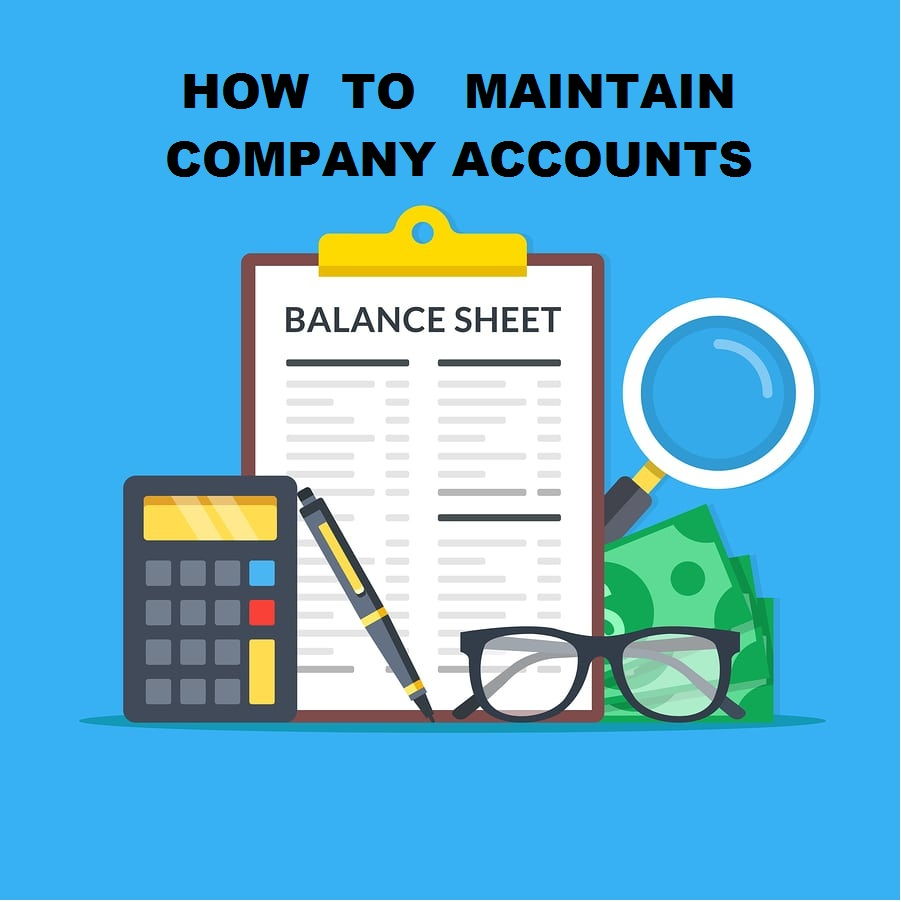 How To Maintain Company Accounts
