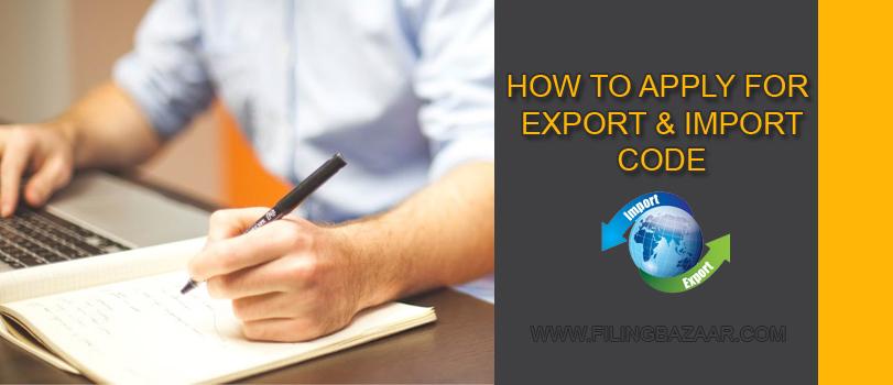 HOW TO APPLY FOR EXPORT & IMPORT CODE